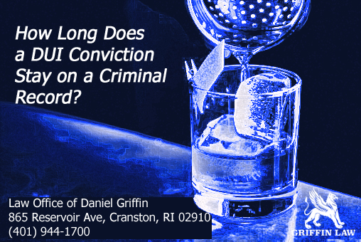 How Long Does a DUI Conviction Stay on a Criminal Record?