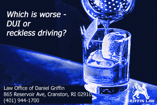 Which is worse - DUI or Reckless Driving?