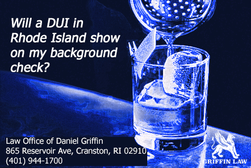 Will a DUI in Rhode Island show on my background check?
